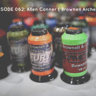 EPISODE 062: Allen Conner (Brownell Archery)
